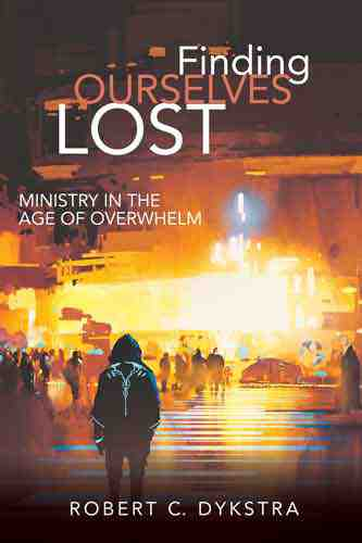 Book cover: Finding ourselves lost : ministry in the age of overwhelm, by Robert C. Dykstra
