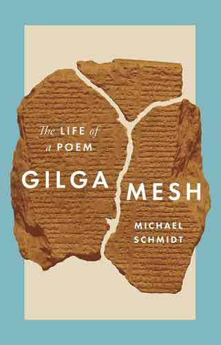 Book cover: Gilgamesh: the life of a poem by Michael Schmidt