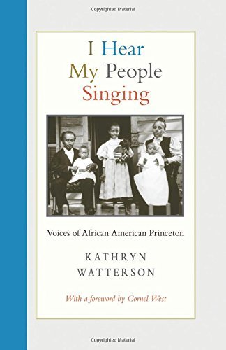 Book cover: I hear my people singing: voices of African American Princeton, by Kathryn Watterson ; foreword by Cornel West