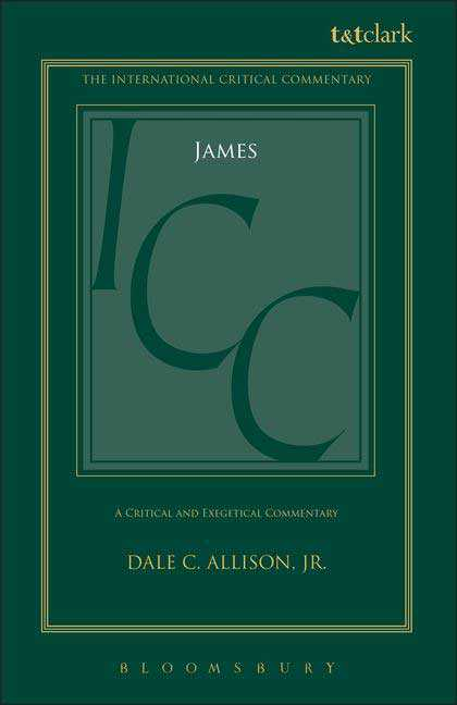 "t&t clark book cover of ""James"" by Dale C. Allison, Jr. from the International Critical Commentary Series, Bloomsbury"