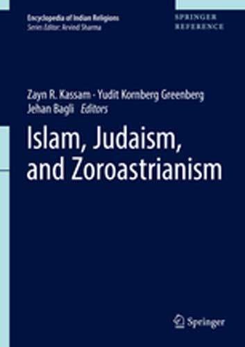 Book cover: Islam, Judaism and Zoroastrianism, edited by Zayn R. Kassam, Yudit Kornberg Greenberg, Jehan Bagli