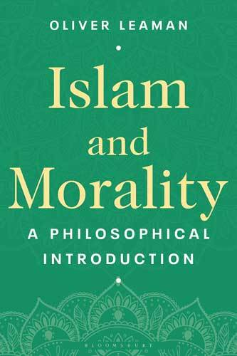 Book cover: Islam and morality: a philosophical introduction, by Oliver Leaman