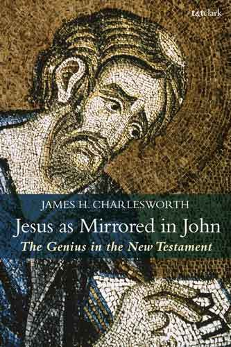 Book cover: Jesus as mirrored in John : the genius in the New Testament, by James H. Charlesworth
