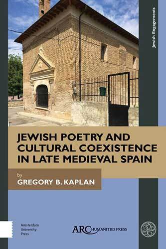 Book cover: Jewish Poetry and Cultural Coexistence in Late Medieval Spain (e-book) by Gregory B. Kaplan