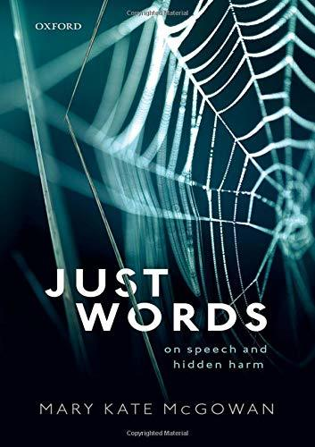 Book cover: Just words: on speech and hidden harm by Mary Kate McGowan