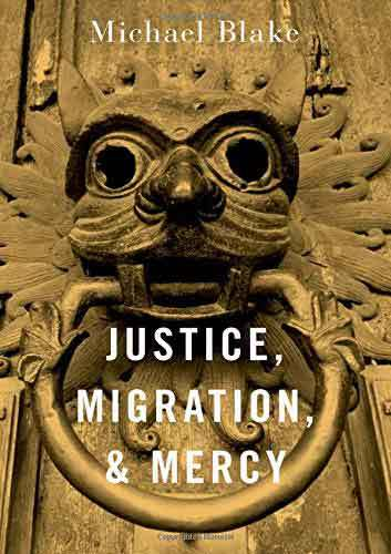 Book cover: Justice, Migration, and Mercy, by Michael Blake
