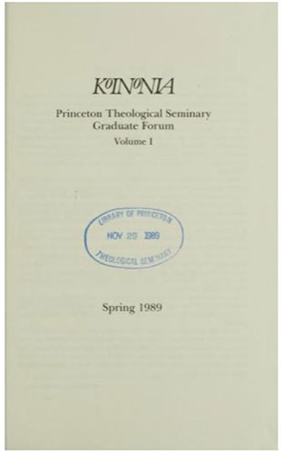 Title page of the Spring 1989 Volume 1 Issue 1 of Koinonia : Princeton Theological Seminary graduate forum