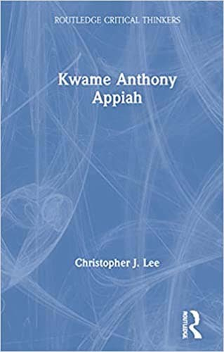 Book cover: Kwame Anthony Appiah by Christopher J. Lee