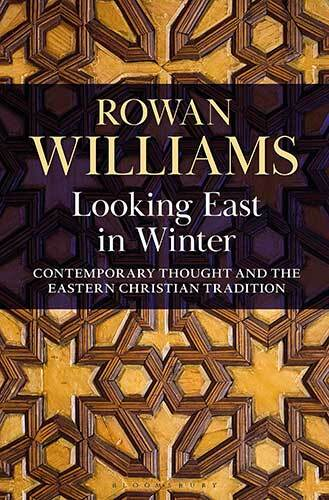Book cover: Looking East in winter : contemporary thought and the Eastern Christian tradition by Rowan Williams