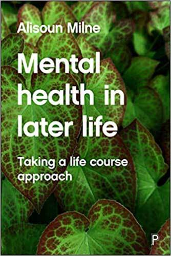 Book cover: Mental Health in Later Life, by Alisoun Milne
