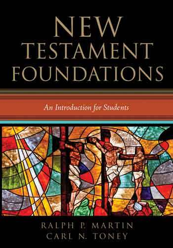 Book cover: New Testament foundations : an introduction for students, by Ralph P Martin and Carl N. Toney