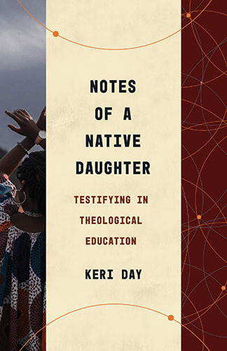 Book cover: Notes of a native daughter : testifying in theological education by Keri Day