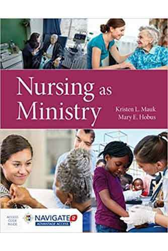 Book cover: Nursing as Ministry, edited by Kristen L. Mauk and Mary E. Hobus