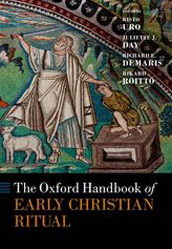 Book cover: The Oxford Handbook of Early Christian Ritual, edited by Risto Uro; Juliette J. Day; Richard E. DeMaris; Rikard Roitto