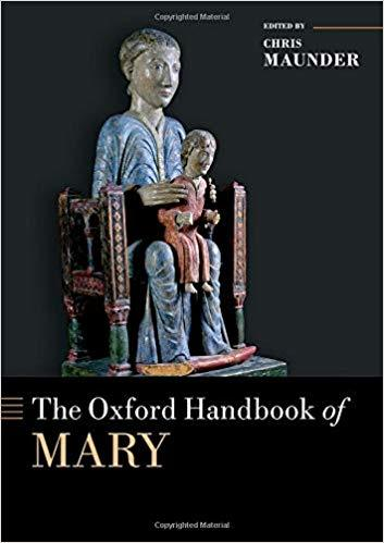 Book cover: The Oxford Handbook of Mary, edited by Chris Maunder