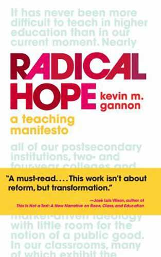 Book cover: Radical Hope: A Teaching Manifesto by Kevin M. Gannon
