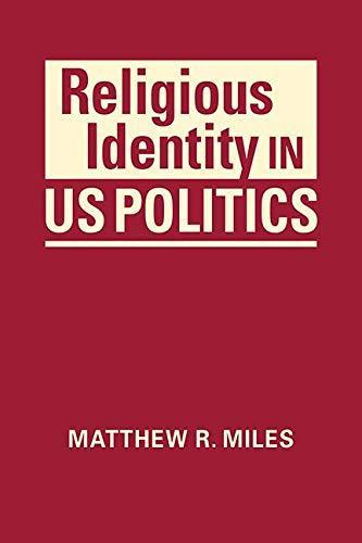 Book cover: Religious Identity in US Politics, by Matthew R. Miles