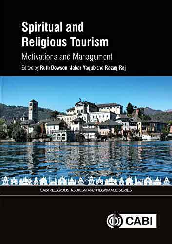 Book cover: Spiritual and religious tourism : motivations and management, edited by Ruth Dowson, M. Jabar Yaqub and Razaq Raj