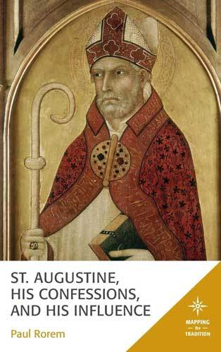 Book cover: St. Augustine, his confessions and his influence, by Paul Rorem