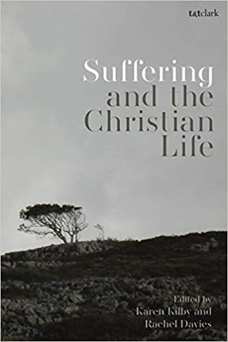 Book cover: Suffering and the Christian Life edited by Karen Kilby and Rachel Davies