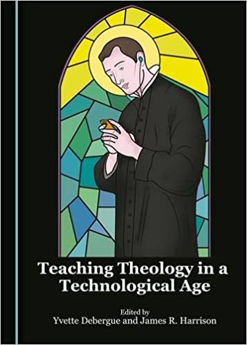 Book cover:  Teaching theology in a technological age, edited by Yvette Debergue and James R. Harrison
