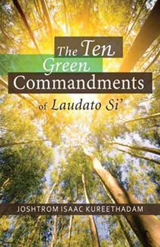 Book cover: The Ten Green Commandments of Laudato Si' by Joshtrom Isaac Kureethadam