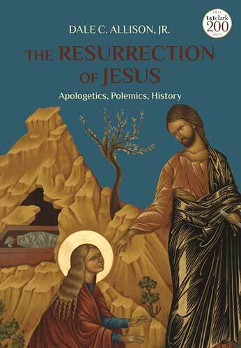 Book cover: The resurrection of Jesus : apologetics, criticism, history by Dale C. Allison, Jr.