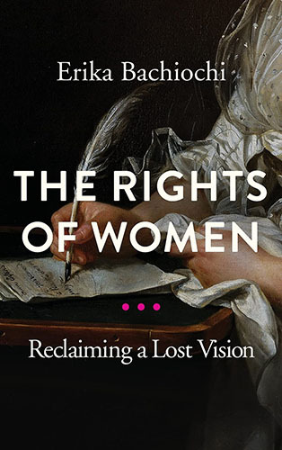 Book cover: The rights of women : reclaiming a lost vision by Erika Bachiochi