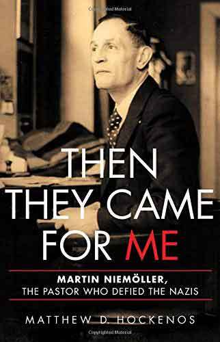 Book cover: Then they came for me : Martin Niemöller, the pastor who defied the Nazis, by Matthew D. Hockenos