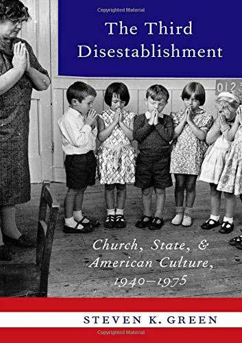 Book cover: The third disestablishment: church, state, and American culture, 1940-1975 by Steven K. Green