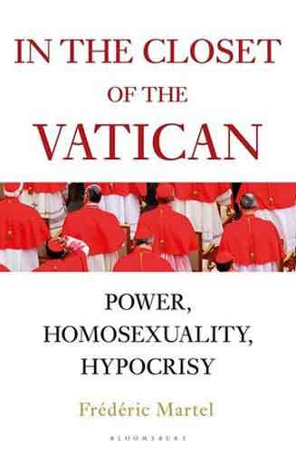 Book cover: In the closet of the Vatican : power, homosexuality, hypocrisy, by Frédéric Martel ; translated by Shaun Whiteside