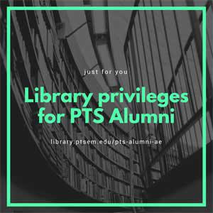 graphic with text: just for you; library privileges for PTS alumni