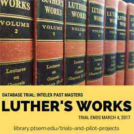 Graphic that reads: Database Trial: Intelex Past Masters Luther's Works trial ends March 4, 2017