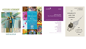 """Book cover images for """"Accessible Atonement,"""" """"Creative Ideas for  Worship with All Abilities,"""" """"Differently Abled,"""" and """"Disability and the Church"""""""