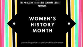 Graphic announcing Women's History Month selected reading at the Princeton Theological Seminary Library