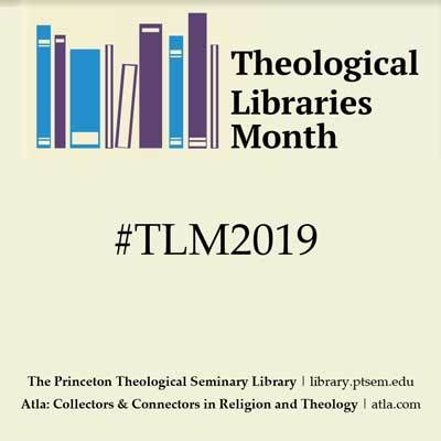 graphic for Theological Libraries Month 2019