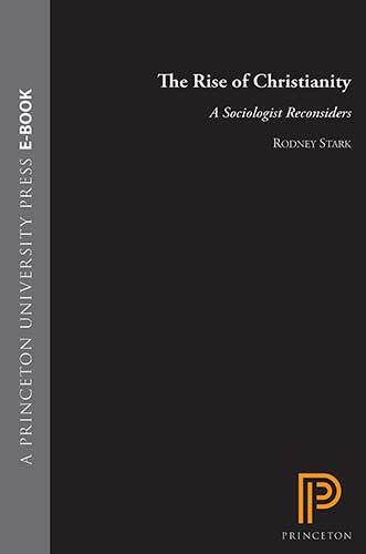 Book cover: The rise of Christianity : a sociologist reconsiders history by Rodney Stark