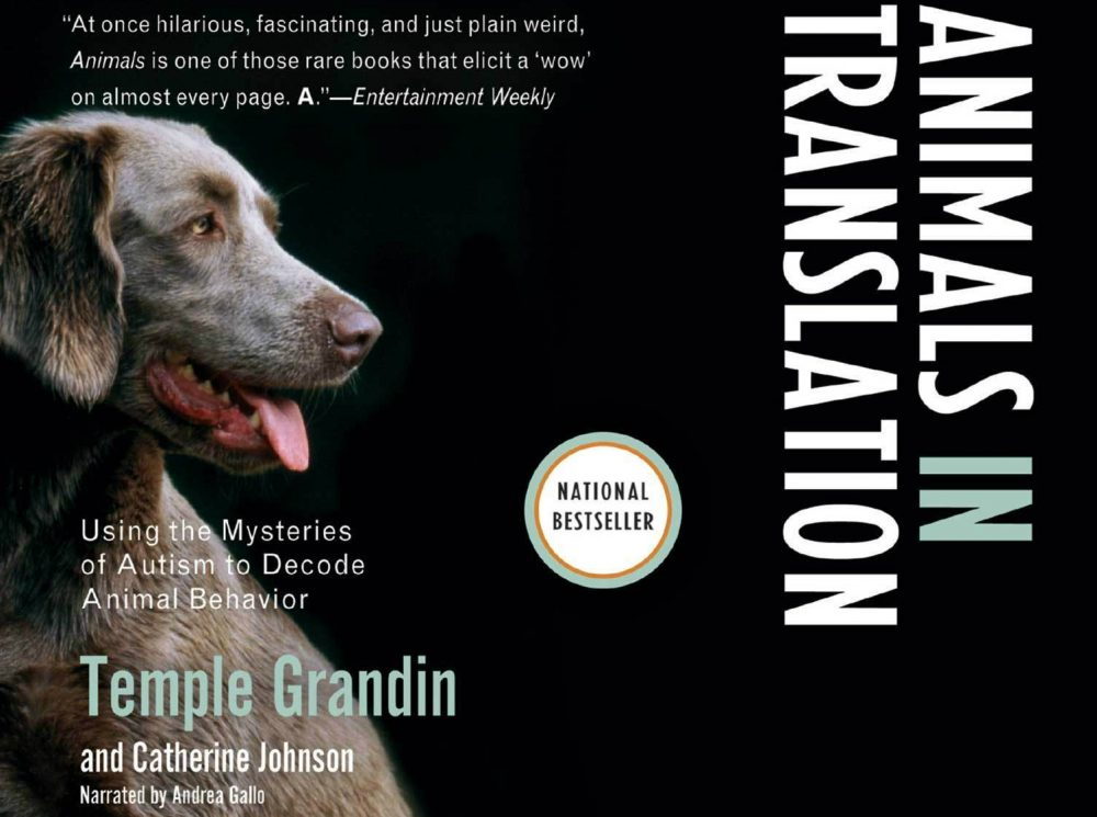 Animals in Translation: Using the Mysteries of Autism to Decode Animal Behavior by Temple Grandin | 9 Great Summer Reads For Animal Lovers | Life360 Tips