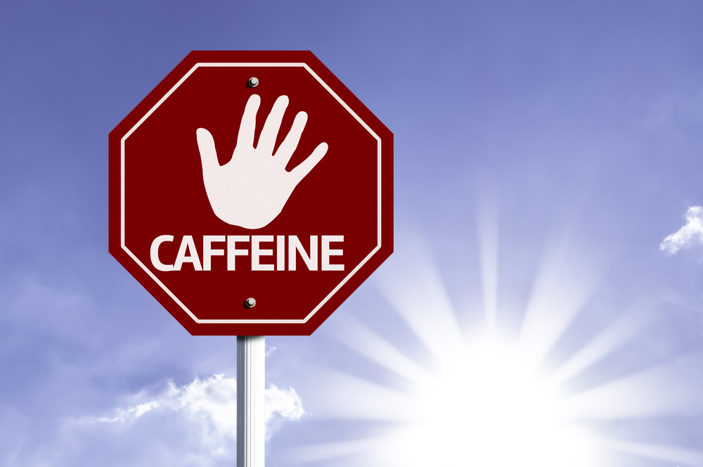 avoid caffeine