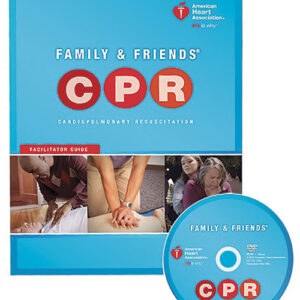 American Heart Association Family & Friends CPR 2015 Guidelines
