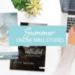 Announcing Our Summer Online Bible Studies!