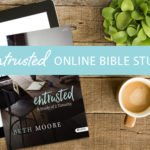 Entrusted Online Bible Study | Session 2