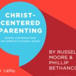NEW! Christ-Centered Parenting Bible Study | Read an Excerpt