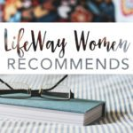 LifeWay Women Recommends | 6 Studies on the Gospels