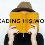 Reading His Word | Abiding in the True Vine