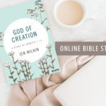 God of Creation Online Bible Study | Sign Up!