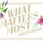 NEW! What Matters Most | Read an Excerpt