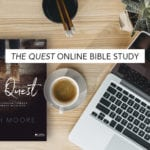 The Quest Online Bible Study | Sign Up!