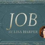 Win a Leader Kit of Lisa Harper's New Bible Study—Job