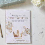 NEW Trustworthy Bible Study | Read an Excerpt!